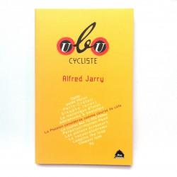 Ubu cycliste, Alfred Jarry- La passion comme course de côte