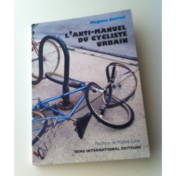 L'anti-manuel du cycliste urbain Hugues Serraf.